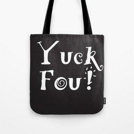 Yuck Foo! Reversed Tote Bag