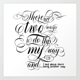 There are two ways to do this… (black text) Art Print