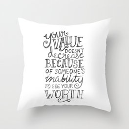 Your Value Quote - Hand Lettering Black Ink Throw Pillow