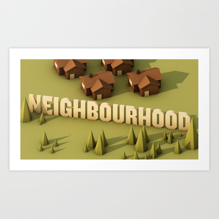 NEIGHBOURHOOD Art Print