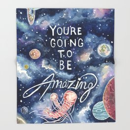 you're going to be amazing Throw Blanket
