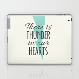 There is Thunder in our Hearts Laptop & iPad Skin
