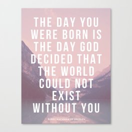 The World Cannot Exist Without You - Rebbe Nachman of Breslov Canvas Print