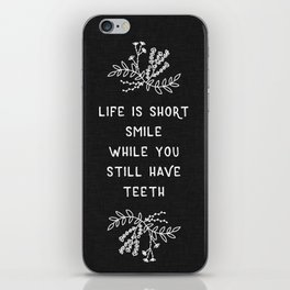 Life Is Short BW iPhone Skin