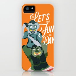 Let's have fun, all day!  iPhone Case
