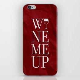Wine Me iPhone Skin