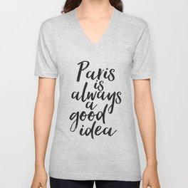 Paris As Always A Good Idea,Travel Quote,Travel Sign,Paris City,French Country,Paris Decor,Let's Tra Unisex V-Neck