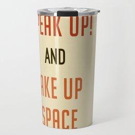 Speak Up Travel Mug