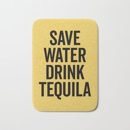 Drink Tequila Funny Quote Bath Mat