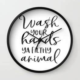 BATHROOM WALL DECOR, Wash Your Hands Ya Filthy Animal,Funny Print,Bathroom Sign,Shower Decor Wall Clock