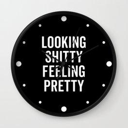 Feeling Pretty Funny Quote Wall Clock