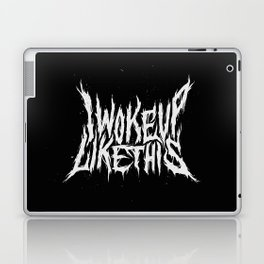 I Woke Up Like This Laptop & iPad Skin