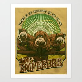 Only Emperors Art Print