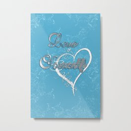 Love Yourself Graphic Signage Metal Print