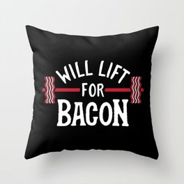 Will Lift For Bacon Throw Pillow