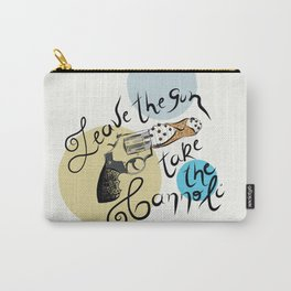 Leave the gun, take the cannoli Carry-All Pouch