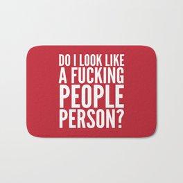 DO I LOOK LIKE A FUCKING PEOPLE PERSON? (Crimson) Bath Mat