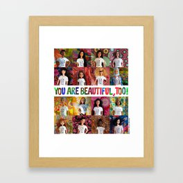 You Are Beautiful, Too! (square) Framed Art Print