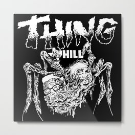 THING OF THE HILL Metal Print