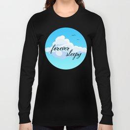 Forever Sleepy Long Sleeve T-shirt