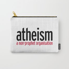 Atheism Funny Quote Carry-All Pouch