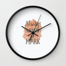 Always Leave a Mark Wall Clock