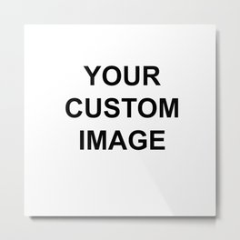 Custom- Do Not purchase on here,Please send me email with image christineiris@gmail.com  Thanks :) Metal Print