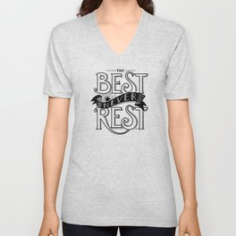 The Best Never Rest - HandLettering Quote, Black&White illustration design for T-shirts Unisex V-Neck