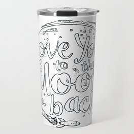 Love You to the Moon & Back...Coloring Page Travel Mug