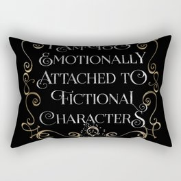 too emotionally attached Rectangular Pillow