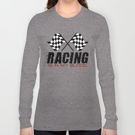 Racing Is In My Blood Long Sleeve T-shirt