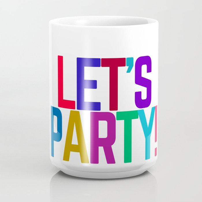 LETS PARTY Coffee Mug