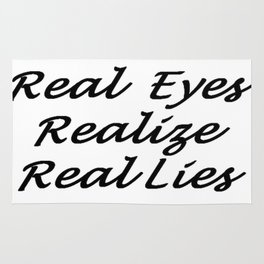 Real Eyes Realize Real Lies Rug
