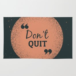 Don't Quit Rug