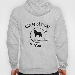 Circle of trust my Newfoundland. Hoody