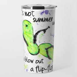 Blow Out a Flip-flop Travel Mug