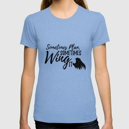 Sometimes wing it - Ver. 2 T-shirt