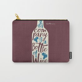 Hemingway quote on Wine and Good Company, fun inspiration & motivation, handwritten typography Carry-All Pouch