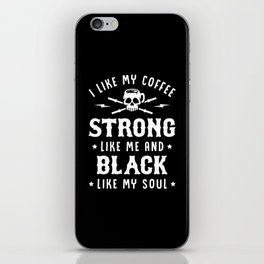 I Like My Coffee Strong Like Me And Black Like My Soul iPhone Skin