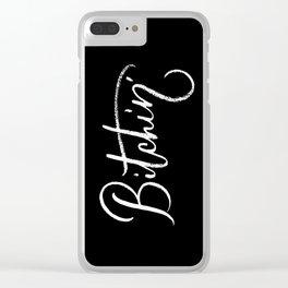 Bitchin' Clear iPhone Case