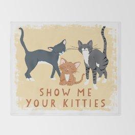 Show Me Your Kitties Throw Blanket