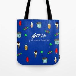 girls just wanna have fun 2 Tote Bag