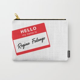 Hello my name is Regina Falange Carry-All Pouch