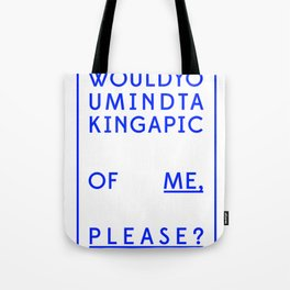 Would you mind? (blue) Tote Bag