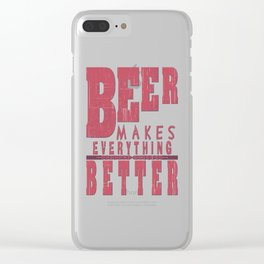 beer makes everything - I love beer Clear iPhone Case