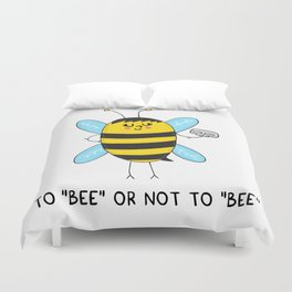 To BEE or not to BEE Duvet Cover