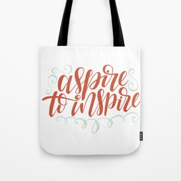 aspire to inspire Tote Bag