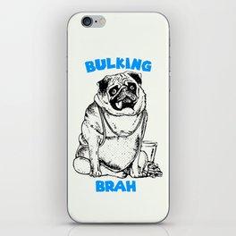 It's ok brah, I'm bulking iPhone Skin