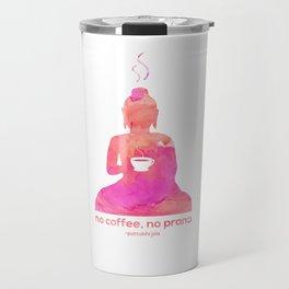 no coffee no prana Travel Mug