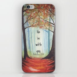 He is with you iPhone Skin
